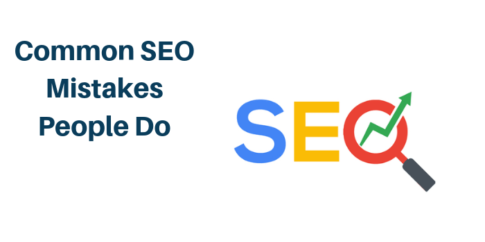 Common SEO Mistakes People Do