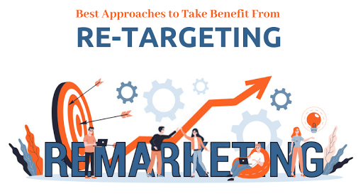 Approaches to take benefit from re-targeting