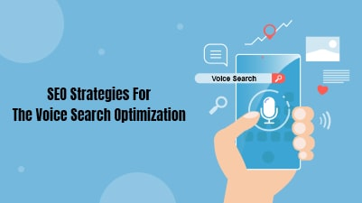 SEO Strategies for the Voice Search Optimization