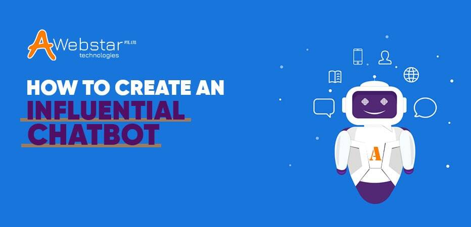 Create Influential Chatbot
