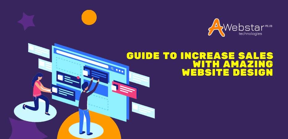 Guide to Increase Sales With Amazing Website Design