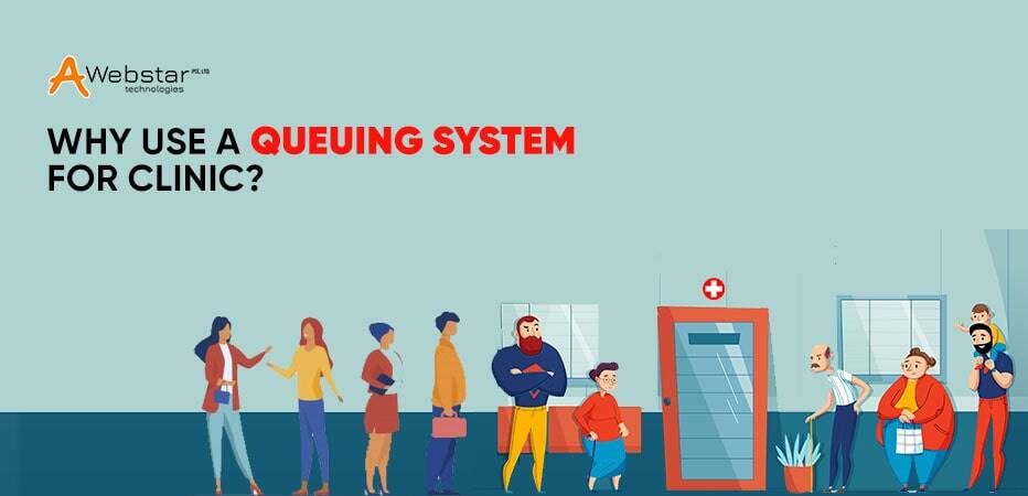 Why Use a Queuing System for Clinics