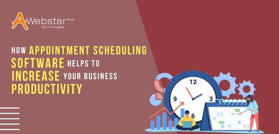 How Appointment Scheduling Software Helps to Increase Your Business Productivity